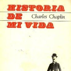 Libros de segunda mano: CHARLES CHAPLIN. HISTORIA DE MI VIDA. MADRID. 1964. CINE. Lote 53499691
