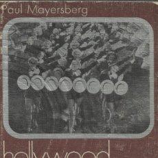 Libros de segunda mano: HOLLYWOOD LA CASA ENCANTADA. PAUL MAYERSBERG. EDITORIAL ANAGRAMA. BARCELONA. 1971. Lote 38723334