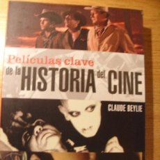 Libros de segunda mano: PELÍCULAS CLAVE DE LA HISTORIA DEL CINE - CLAUDE BEYLIE. Lote 39022190