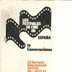 Libros de segunda mano: LOS FESTIVALES DE CINE EN ESPAÑA. 19 CONVERSACIONES. 23 SEMANA INTERNACIONAL DE CINE.VALLADOLID.1979. Lote 39089311