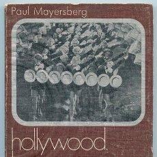 Libros de segunda mano: HOLLYWOOD LA CASA ENCANTADA (HOLLYWOOD THE HAUNTED HOUSE) - PAUL MAYERSBERG - ED. ANAGRAMA - 1971. Lote 39314241
