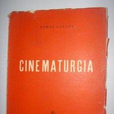 Libros de segunda mano: CINEMATURGIA. TOMAS GALANT. FOMENTO DE CULTURA. 1956. Lote 39413435