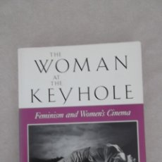 Libros de segunda mano: THE WOMAN AT THE KEYHOLE: FEMINISM AND WOMEN'S CINEMA (THEORIES OF REPRESENTATION AND DIFFERENCE). Lote 39449101