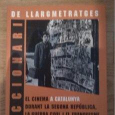 Libros de segunda mano: DICCIONARI DE LLARGMETRATGES 1930-1975 ANGEL COMAS COSSETANIA, 2005 . Lote 39722436