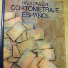Libros de segunda mano: HISTORIA DEL CORTOMETRAJE ESPAÑOL – VV AA . Lote 39784482