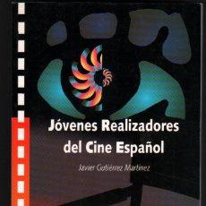 Libros de segunda mano: JOVENES REALIZADORES DEL CINE ESPAÑOL - JAVIER GUTIERREZ MARTINEZ - ILUSTRADO *. Lote 39949753