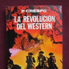 Libros de segunda mano: LA REVOLUCIÓN DEL WESTERN Y OTROS ENSAYOS. PEDRO CRESPO. A.T.E. 1973. ENSAYOS SOBRE CINE. Lote 40262700