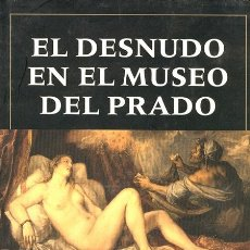 Libros de segunda mano: FUNDACION AMIGOS DEL MUSEO DEL PRADO. EL DESNUDO EN EL MUSEO DEL PRADO. BARCELONA.1998.. Lote 40575033