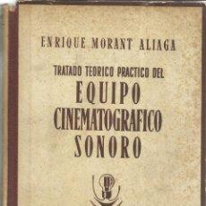Libros de segunda mano: EQUIPO CINEMATOGRÁFICO SONORO. ENRIQUE MORANT ALIAGA. LIBRERIA SINTES. BARCELONA. 1952. Lote 40591475