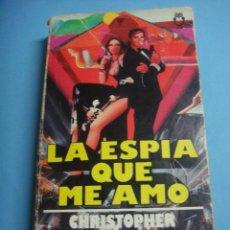 Libros de segunda mano: LIBRO. LA ESPIA QUE ME AMO. THE SPY WHO LOVED ME. LIBRO CHRISTOPHER WOOD. 1979. 245 PAGINAS. Lote 40788242