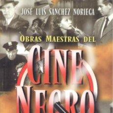 Libros de segunda mano: JOSÉ LUIS SÁNCHEZ NORIEGA. OBRAS MAESTRAS DEL CINE NEGRO. BILBAO, 1998. CINE. Lote 41037415