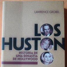 Libros de segunda mano: LOS HUSTON HISTORIA DE UNA DINASTÍA DE HOLLYWOOD LAWRENCE GROBEL. Lote 41051121