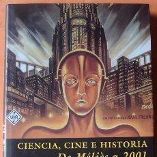 Libros de segunda mano: CIENCIA,CINE E HISTORIA DE MÉLIÉS A 2001 ALBERTO ELENA . Lote 41052042
