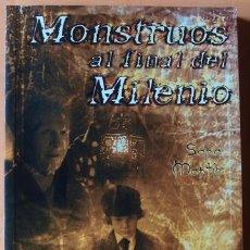Libros de segunda mano: MONSTRUOS AL FINAL DEL MILENIO SARA MARTÍN 1A. EDICIÓN 2002 . Lote 41053168