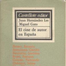 Libros de segunda mano: JUAN HERNÁNDEZ LES Y MIGUEL GATO. EL CINE DE AUTOR EN ESPAÑA. MADRID, 1978.. Lote 41124942