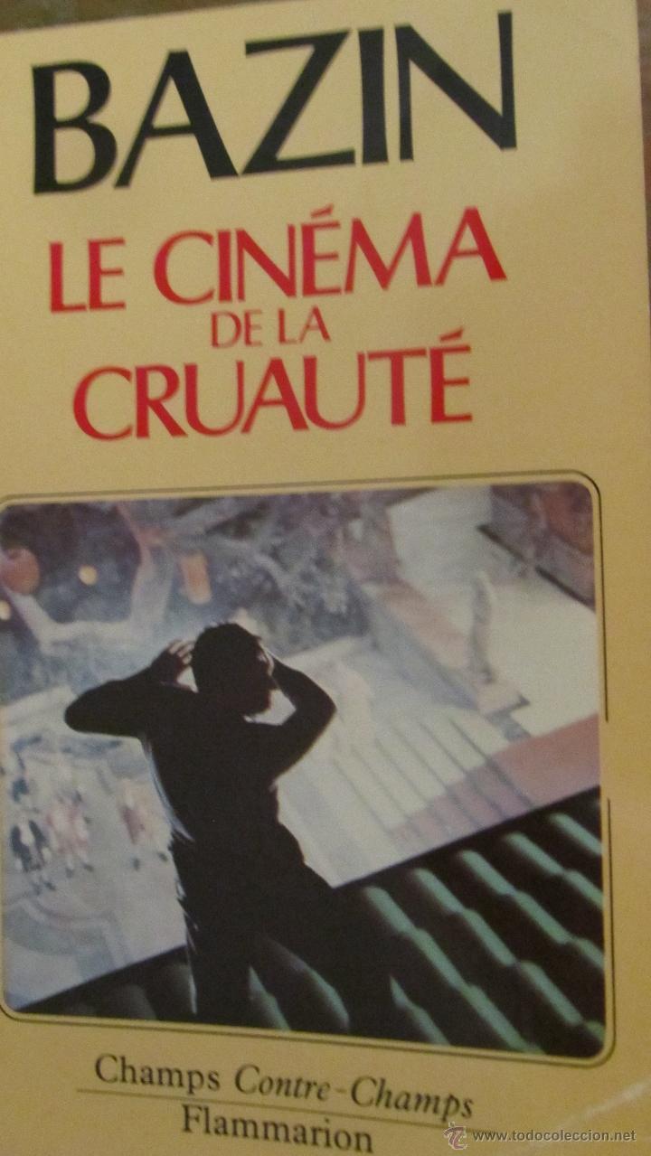 LE CINEMA DE LA CRUAUTÉ DE BAZIN (FLAMMARION) (Libros de Segunda Mano - Bellas artes, ocio y coleccionismo - Cine)