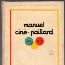 Libros de segunda mano: MANUEL. CINÉ - PAILLARD. H 8 - H 16. PIERRE MONIER. ÉDITIONS TIANTY. PARIS. 1950.. Lote 41158665