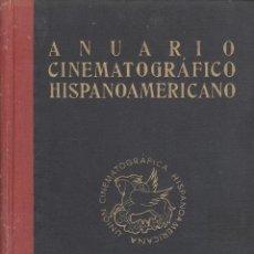 Libros de segunda mano: VV.AA. ANUARIO CINEMATOGRÁFICO HISPANOAMERICANO. MADRID, 1950.. Lote 41148629