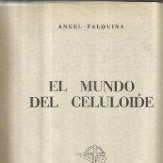 Libros de segunda mano: EL MUNDO DEL CELULOIDE. ANGEL FALQUINA. EDITORIAL ALEJO CLIMENT. MADRID. 1946. Lote 41281048