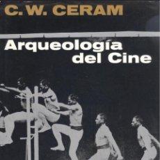 Libros de segunda mano: C. W. CERAM. ARQUEOLOGÍA DEL CINE. BARCELONA, 1965. CINE. Lote 41297262
