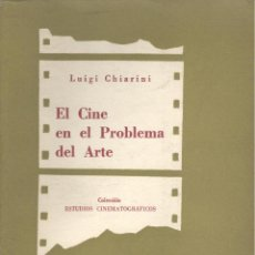 Libros de segunda mano: LUIGI CHIARINI. EL CINE EN EL PROBLEMA DEL ARTE. BUENOS AIRES, 1956. CINE. Lote 41297791