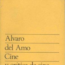 Libros de segunda mano: ÁLVARO DEL AMO. CINE Y CRÍTICA DE CINE. MADRID, 1970. CINE. Lote 41314590