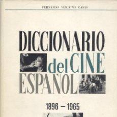 Libros de segunda mano: FERNANDO VIZCAÍNO CASAS. DICCIONARIO DEL CINE ESPAÑOL. 1896-1965. 1ª EDICIÓN. MADRID, 1966.. Lote 41315474