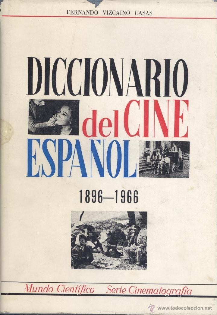 FERNANDO VIZCAÍNO CASAS. DICCIONARIO DEL CINE ESPAÑOL. 1896-1966. 2ª EDICIÓN. MADRID, 1968. (Libros de Segunda Mano - Bellas artes, ocio y coleccionismo - Cine)