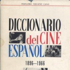 Libros de segunda mano: FERNANDO VIZCAÍNO CASAS. DICCIONARIO DEL CINE ESPAÑOL. 1896-1966. 2ª EDICIÓN. MADRID, 1968.. Lote 41315505