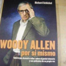 Libros de segunda mano: WOODY ALLEN POR SÍ MISMO (BARCELONA, 2005) RICHARD SCHICKEL/ WOODY ALLEN. Lote 41675048