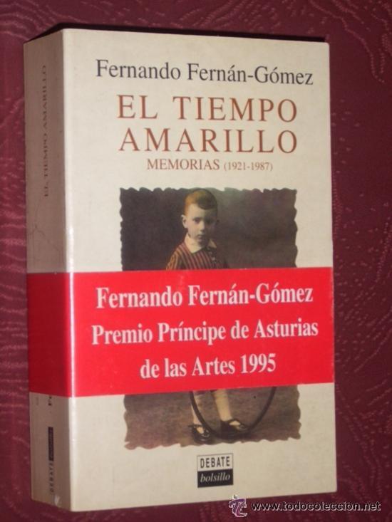 EL TIEMPO AMARILLO.MEMORIAS. FERNANDO FERNAN-GOMEZ. (1921-1987) (Libros de Segunda Mano - Bellas artes, ocio y coleccionismo - Cine)