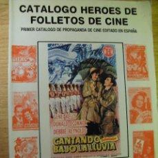 Libros de segunda mano: HÉROES DE AYER Y DE HOY - CATÁLOGO DE FOLLETOS DE CINE - ÁNGEL LUENGO - 1987. Lote 41755462