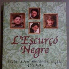 Libros de segunda mano - L'Escurçó Negre i tota la seva maleïda nissaga (1485-1917) Edhasa (VV.AA.) 2002. En català. Rareza!! - 42064010