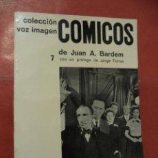 Libros de segunda mano: CÓMICOS. JUAN A. BARDEM. AYMÁ S. A. EDITORA. 1ª ED. BARCELONA. 1964.. Lote 42067953