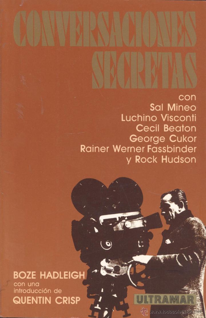 BOZE HADLEIGH. CONVERSACIONES SECRETAS. SAL MINEO, ROCK HUDSON, ETC. BARCELONA, 1988. CINE (Libros de Segunda Mano - Bellas artes, ocio y coleccionismo - Cine)