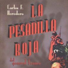 Libros de segunda mano: CARLOS F. HEREDERO. LA PESADILLA ROJA DEL GENERAL FRANCO. SAN SEBASTIÁN, 1996. CINE. Lote 42630041