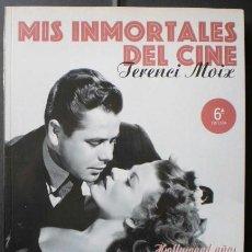 Libros de segunda mano: TERENCI MOIX: MIS INMORTALES DEL CINE. HOLLYWOOD AÑOS 40, ED. PLANETA, 2002. Lote 42856914