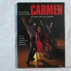 Libros de segunda mano: CARMEN. EL SUEÑO DEL AMOR ABSOLUTO - CARLOS SAURA Y ANTONIO GADES - CIRCULO / FOLIO - 1984. Lote 43080154