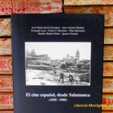 Libros de segunda mano: EL CINE ESPAÑOL, DESDE SALAMANCA . (1955/1995) . . Lote 43203272
