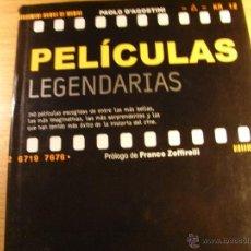Libros de segunda mano: PELÍCULAS LEGENDARIAS - PAOLO D´AGOSTINI – 600 PÁGINAS. Lote 43263616