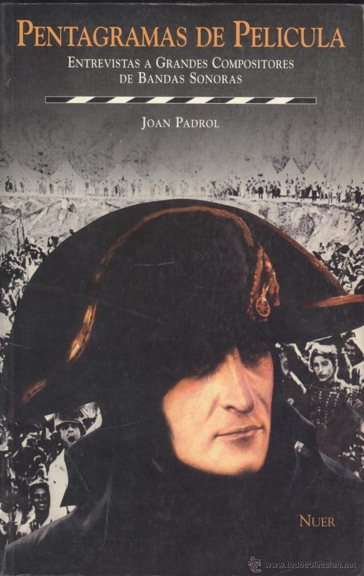 J. PADROL. PENTAGRAMAS DE PELÍCULA. ENTREVISTAS A COMPOSITORES DE BANDAS SONORAS. MADRID, 1998. CINE (Libros de Segunda Mano - Bellas artes, ocio y coleccionismo - Cine)