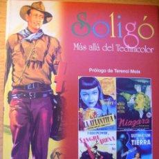 Libros de segunda mano: SOLIGÓ - MAS ALLA DEL TECHNICOLOR - EL CARTEL DE CINE HECHO ARTE.. Lote 43612896