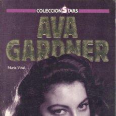 Libros de segunda mano: NURIA VIDAL. AVA GARDNER. BARCELONA, 1988. CINE.. Lote 43658855