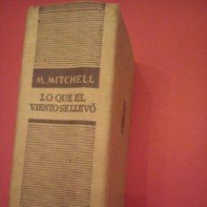 Libros de segunda mano: LO QUE EL VIENTO SE LLEVÓ. MARGARET MITCHELL. JOSE JANÉS EDITOR, 1947.. Lote 44317853