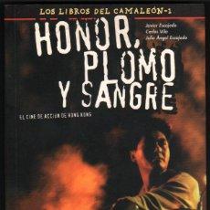 Libros de segunda mano: HONOR,PLOMO Y SANGRE - EL CINE DE ACCION DE HONG KONG - J.ESCAJEDO,C.VILA Y J.A.ESCAJEDO - DEDICADO*. Lote 44372724