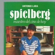 Libros de segunda mano: SPIELBERG MAESTRO DEL CINE HOY, ANTONIO LARA, PERFILES DE HOY ESPASA CALPE MADRID 1990. Lote 44378959