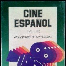 Libros de segunda mano: CINE ESPAÑOL - DICCIONARIO DE DIRECTORES - 1ª EDICION - SPAIN LIBRO MENSAJERO 1979. Lote 44595405