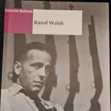 Libros de segunda mano: RAOUL WALSH - A. A. V.V. (COORDINADO POR JOSÉ MARÍA LATORRE). Lote 44643296