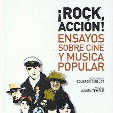 Libros de segunda mano: ¡ROCK,ACCIÓN! ENSAYOS SOBRE CINE Y MÚSICA POPULAR EDUARDO GUILLOT. Lote 44669796