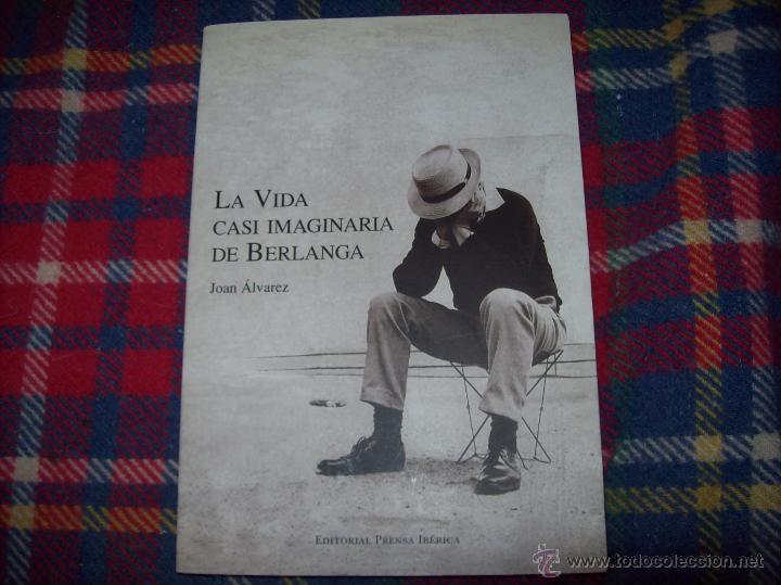 LA VIDA CASI IMAGINARIA DE BERLANGA.JOAN ÁLVAREZ.EDITORIAL PRENSA IBÉRICA.1ª EDICIÓN 1996.VER FOTOS. (Libros de Segunda Mano - Bellas artes, ocio y coleccionismo - Cine)